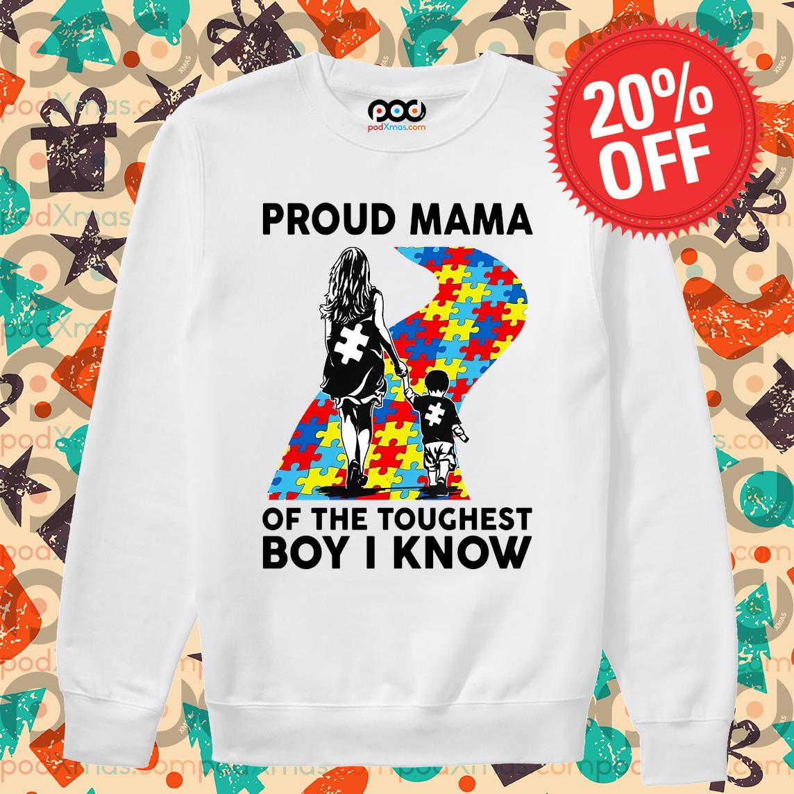 Autism Proud mama of the toughest boy I know s Sweater PODxmas trang