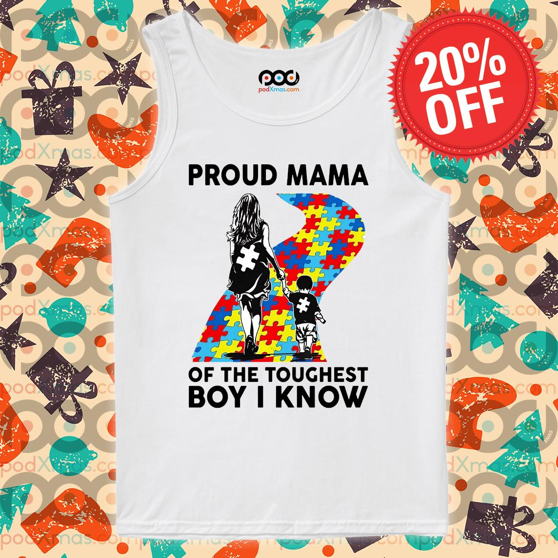 Autism Proud mama of the toughest boy I know s Tank top PODxmas trang