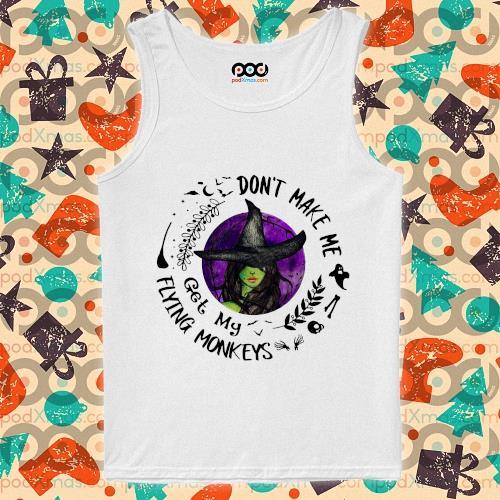 Halloween 2020 Don't make me get my Flying monkeys s tank-top
