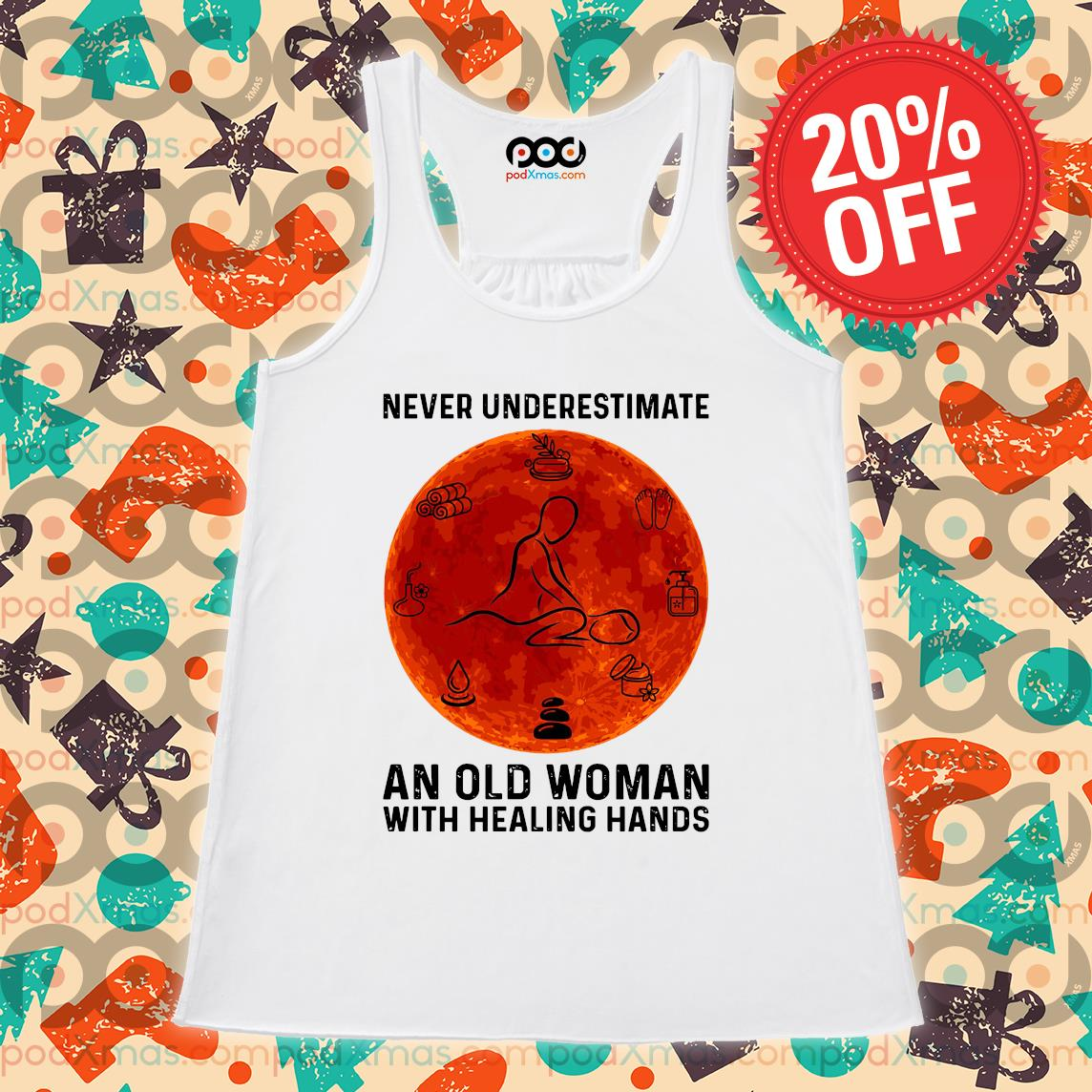 Massage never underestimate an old woman with healing hand s Flowy tank PODxmas trang