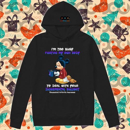 Mickey I'm too busy fighting my own body Rheumatoid Arthritis Awareness s hoodie