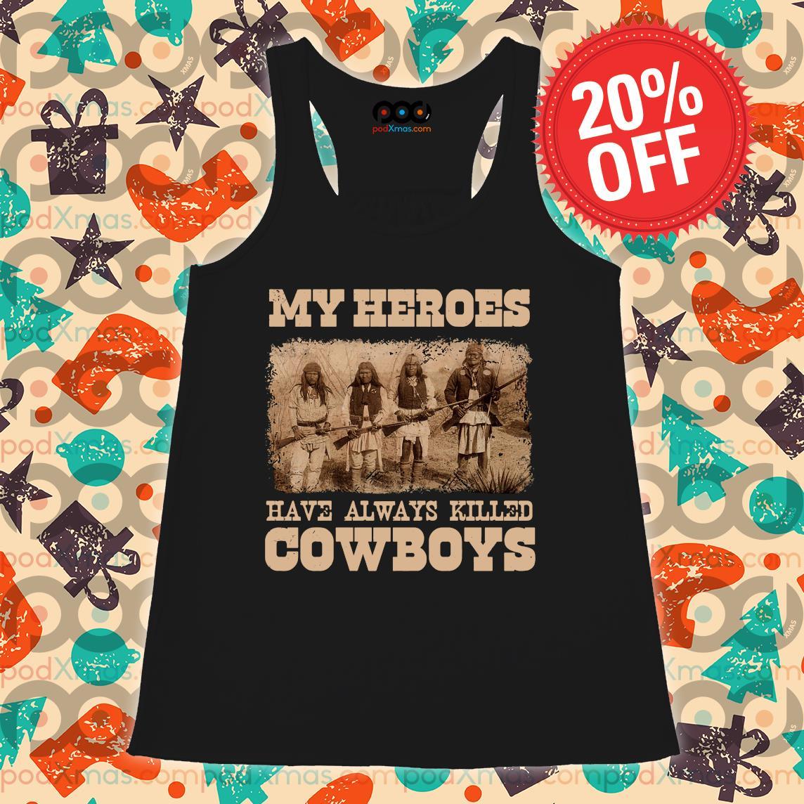 Native My heroes have always killed cowboys s Flowy tank PODxmas den