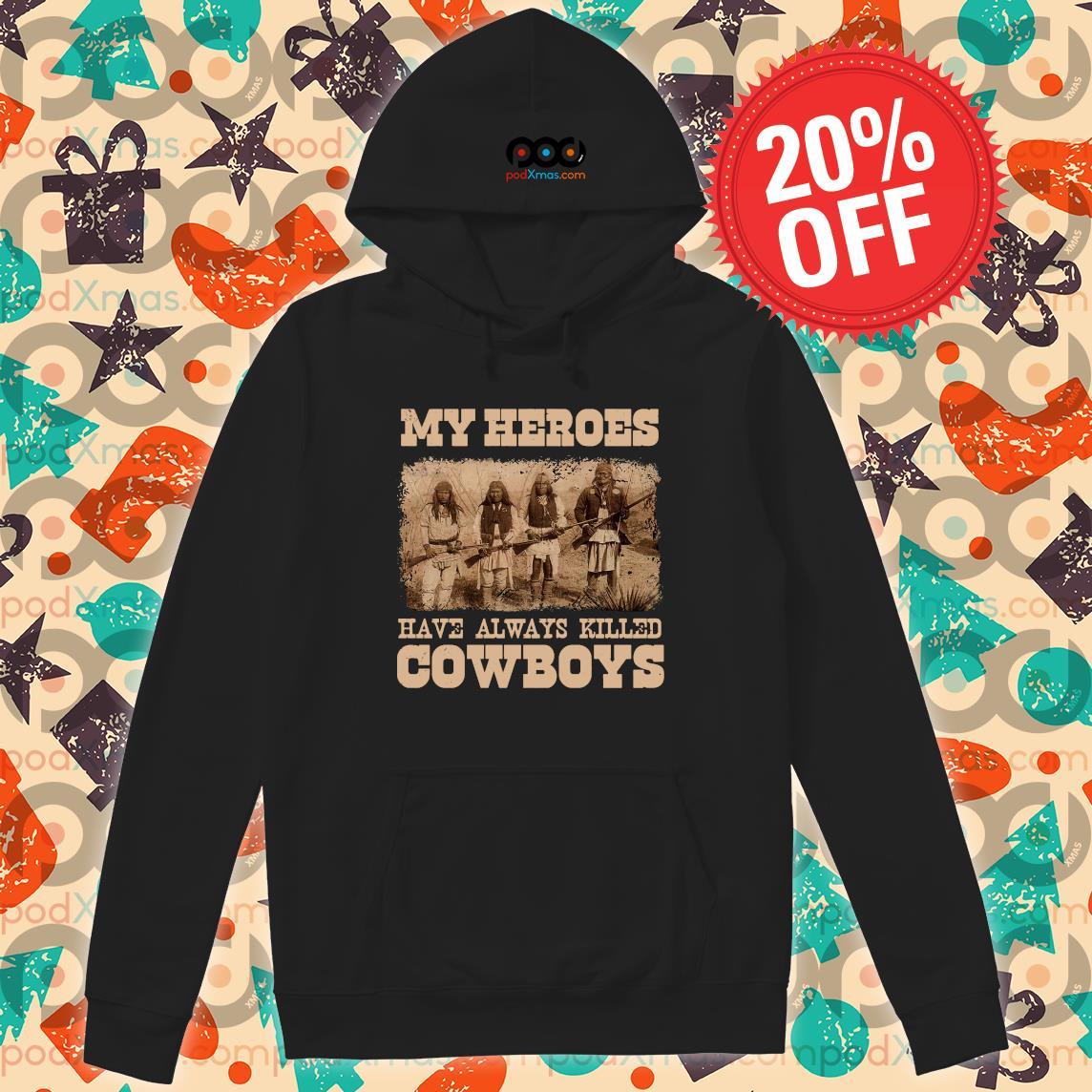 Native My heroes have always killed cowboys s Hoodie PODxmas den