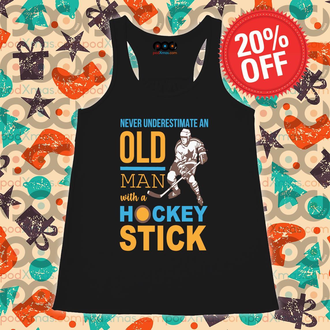 Never Underestimate an old man with a Hockey stick s Flowy tank PODxmas den