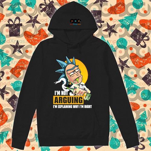 (New 2020) Rick I'm not Arguing I'm explaining why I'm right s hoodie