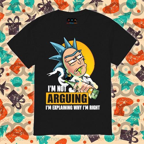 (New 2020) Rick I'm not Arguing I'm explaining why I'm right shirt