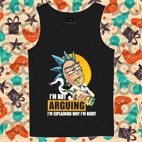 (New 2020) Rick I'm not Arguing I'm explaining why I'm right s tank-top