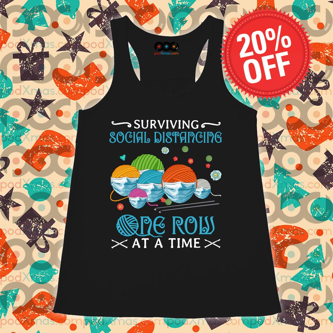 Quilting Surviving social distancing one row at a time s Flowy tank PODxmas den
