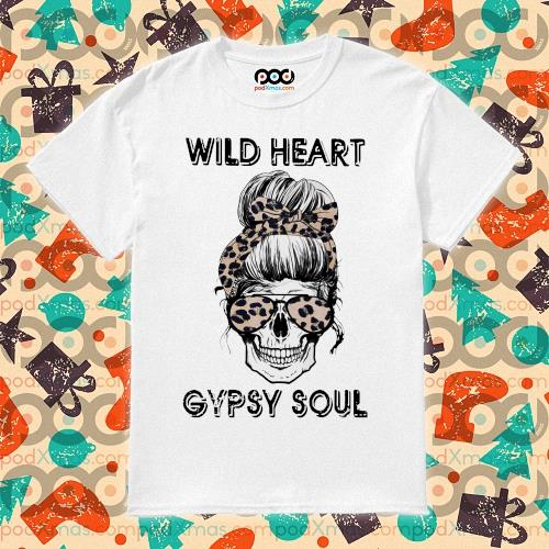 Skull Girl Wild heart gypsy soul shirt