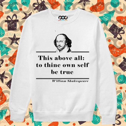 William Shakespeare this above all to thine own self be true s sweater
