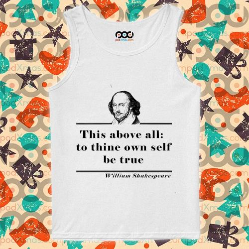William Shakespeare this above all to thine own self be true s tank-top
