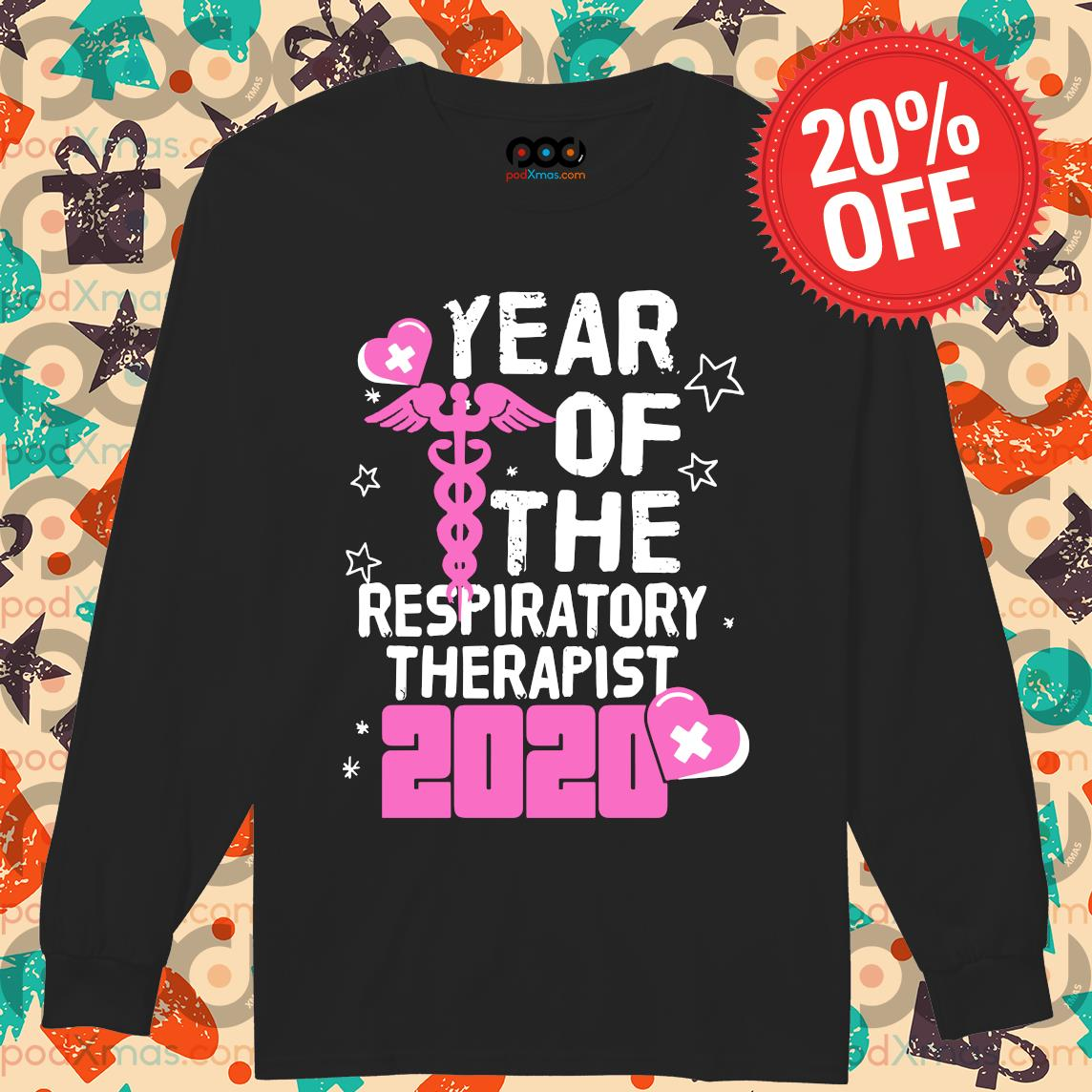 Year of the respiratory therapist 2020 s Longsleeved PODxmas den