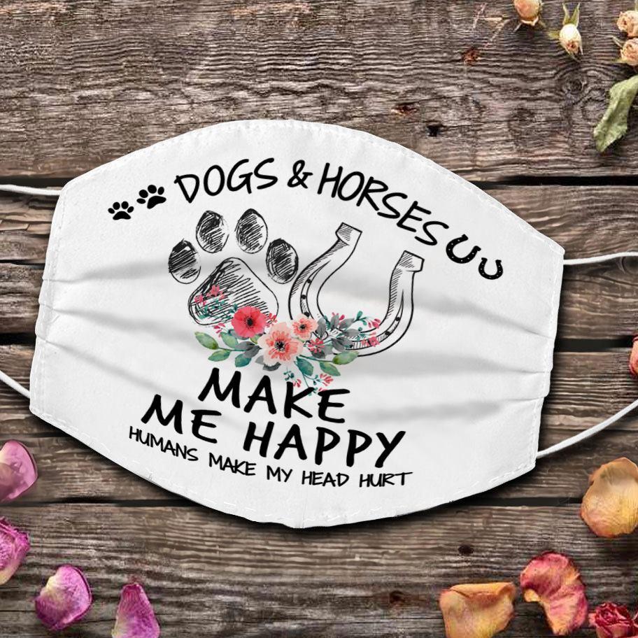 Dog and horse make me happy humans make my head hurt mask